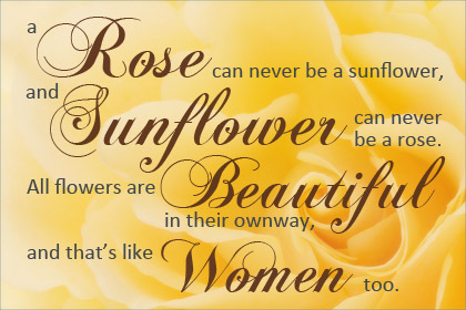 A rose can never be a sunflower